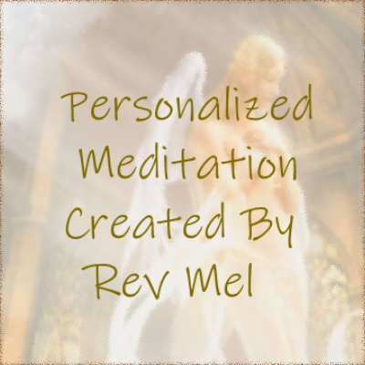 Personalized Meditation Created by Rev Mel
